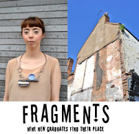 Fragments - Nine New Graduates Find Their Place. 14th Nov - 26th Jan 2014