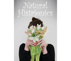 Natural Histrionics 11th July - 29th September 2013