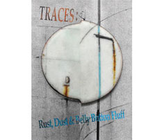 Traces: Rust, Dust & Belly Button Fluff 17th Nov - 29th Jan 2012